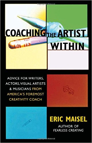 Coaching the Artist Within by Eric Maisel on creativity